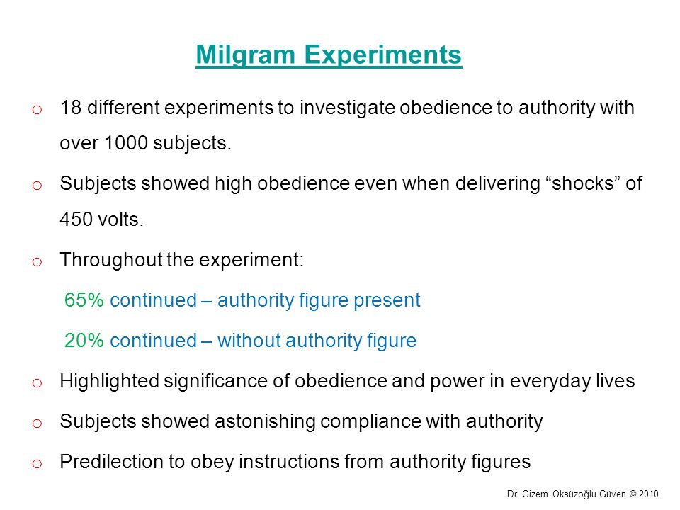 Milgram Experiments 18 different experiments to investigate obedience to authority with over 1000 subjects.