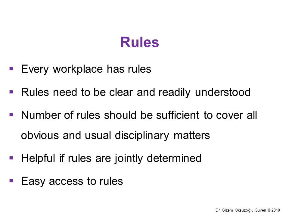 Rules Every workplace has rules