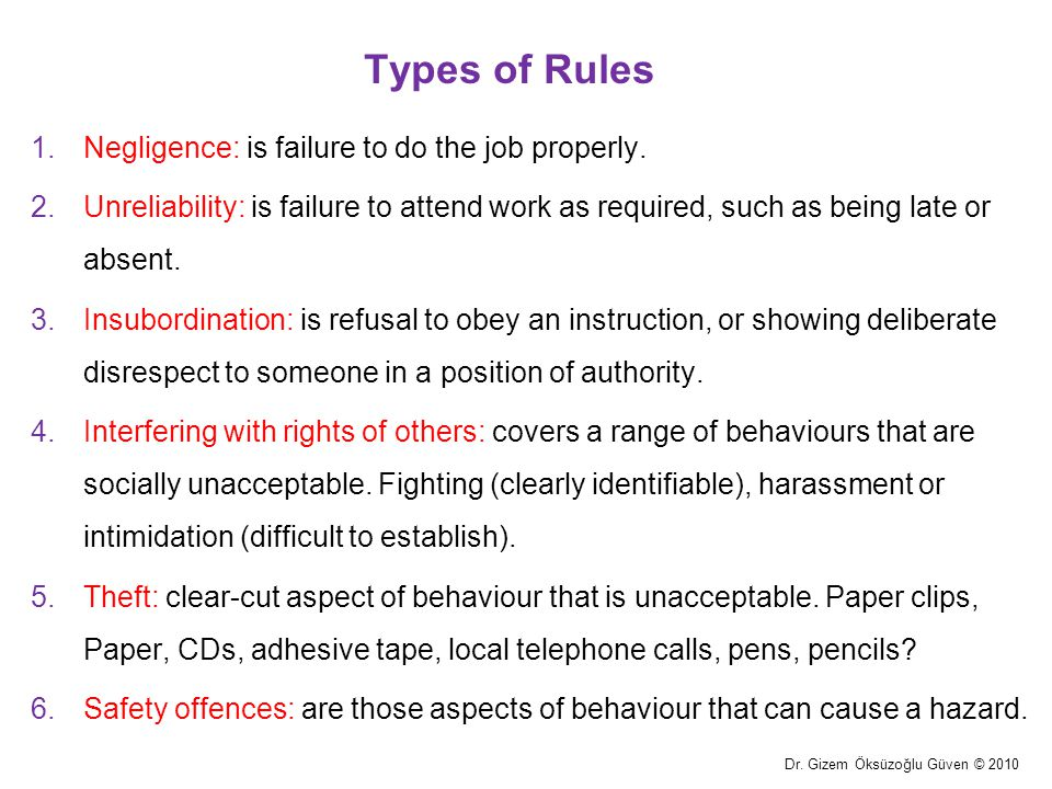 Types of Rules Negligence: is failure to do the job properly.