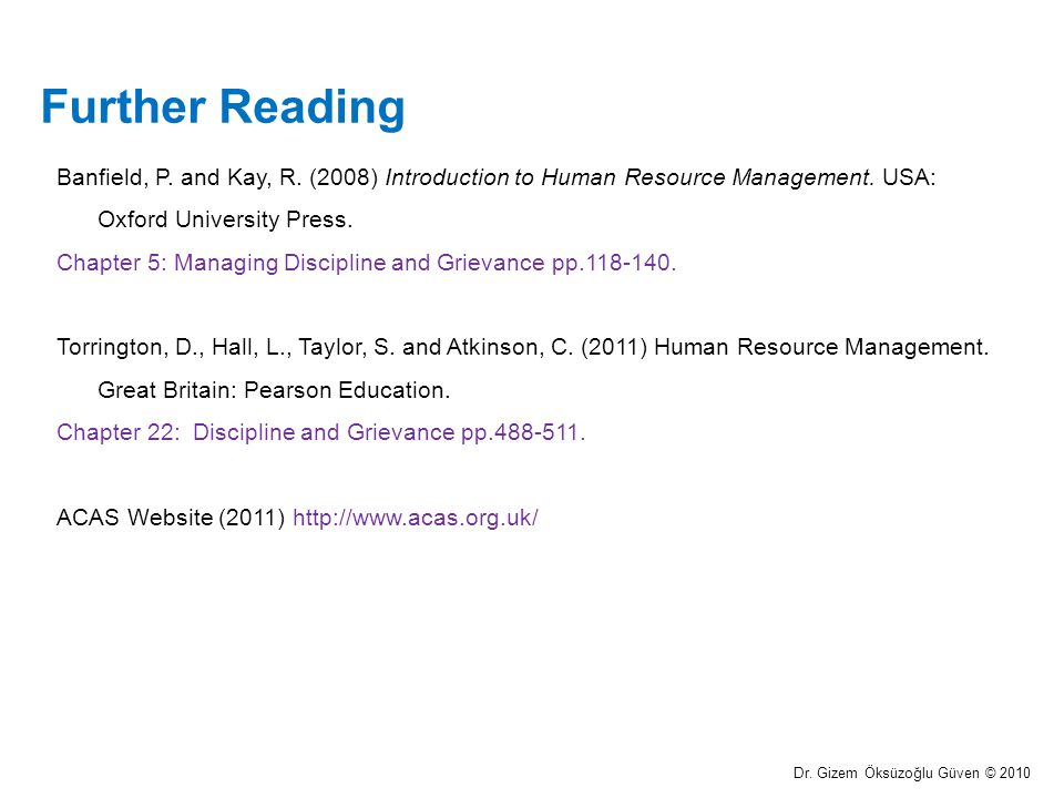 Further Reading Banfield, P. and Kay, R. (2008) Introduction to Human Resource Management. USA: Oxford University Press.