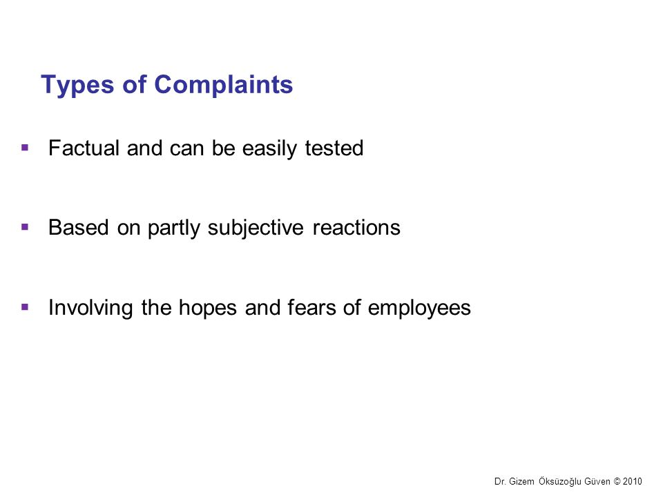 Types of Complaints Factual and can be easily tested