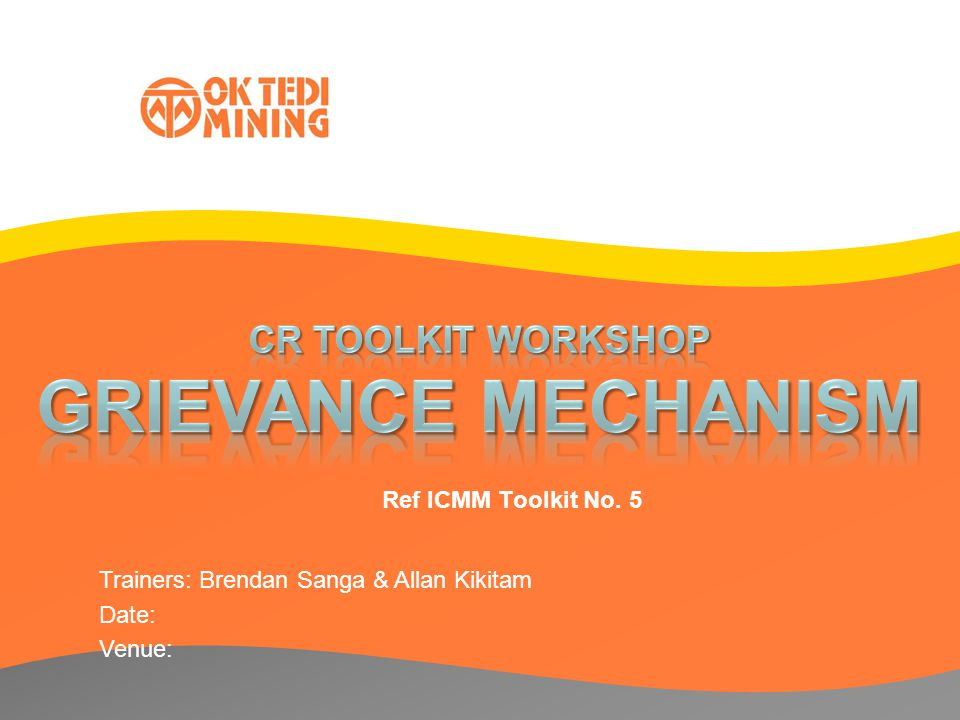 grievance mechanism cr toolkit workshop ref icmm toolkit no ppt video online download. Black Bedroom Furniture Sets. Home Design Ideas