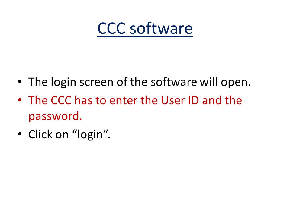 CCC software The login screen of the software will open.