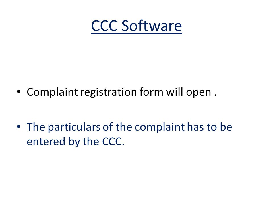CCC Software Complaint registration form will open .