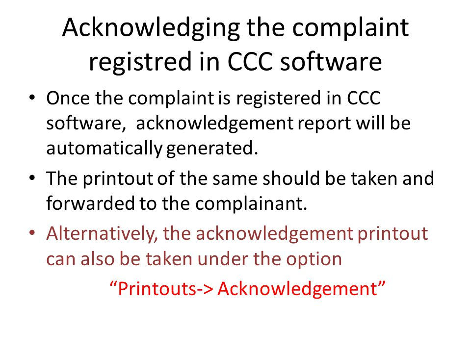Acknowledging the complaint registred in CCC software