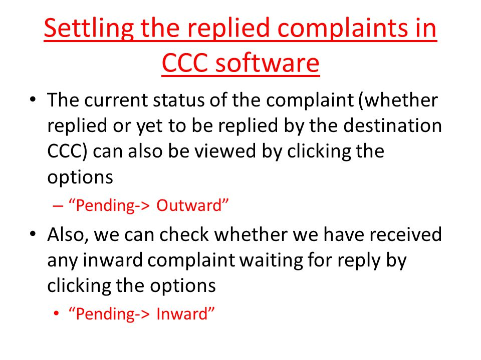 Settling the replied complaints in CCC software