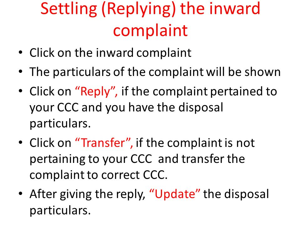 Settling (Replying) the inward complaint
