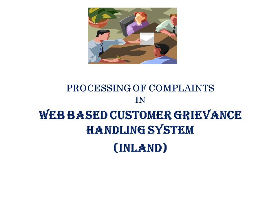 PROCESSING OF COMPLAINTS WEB BASED CUSTOMER GRIEVANCE HANDLING SYSTEM