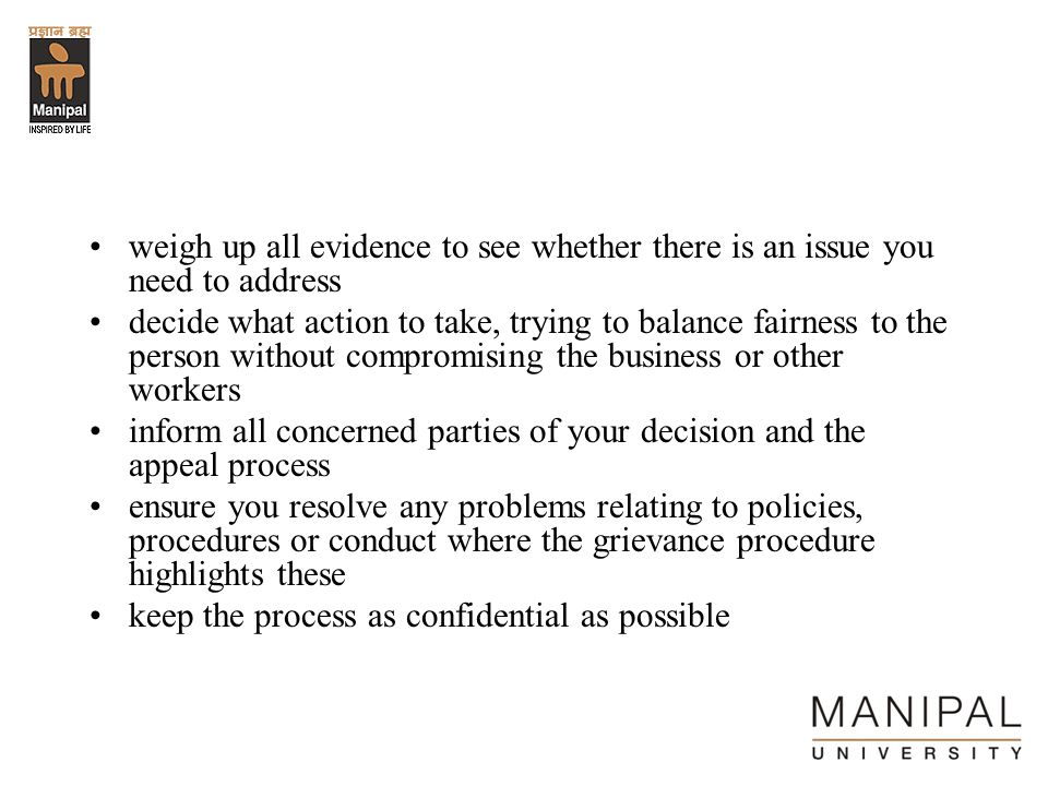 weigh up all evidence to see whether there is an issue you need to address
