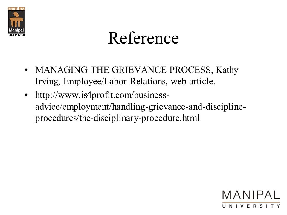 Reference MANAGING THE GRIEVANCE PROCESS, Kathy Irving, Employee/Labor Relations, web article.