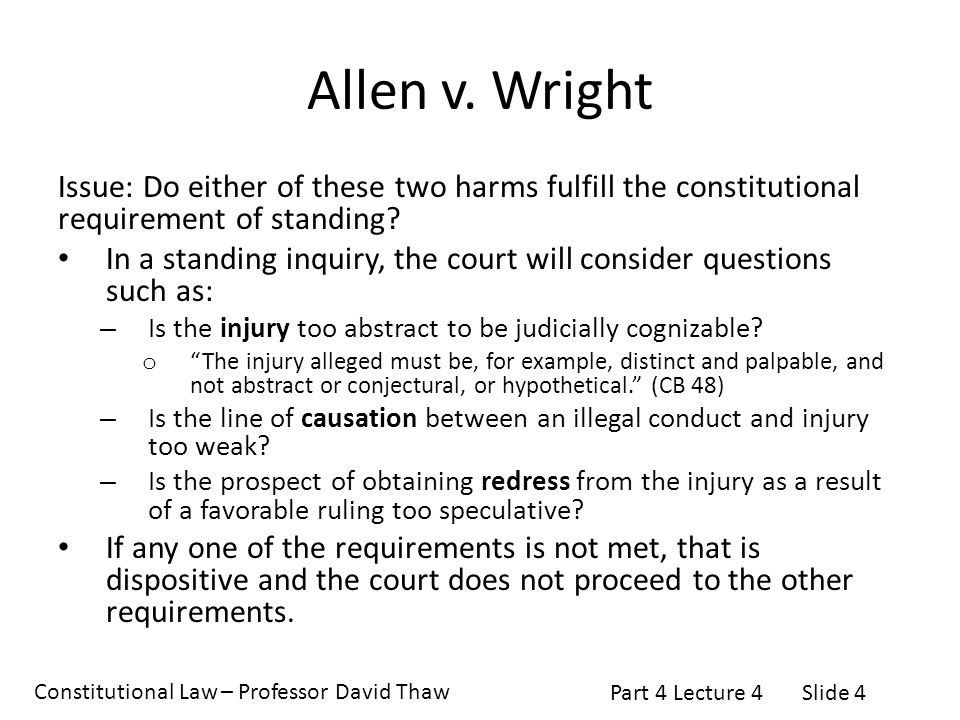 Allen v. Wright Issue: Do either of these two harms fulfill the constitutional requirement of standing