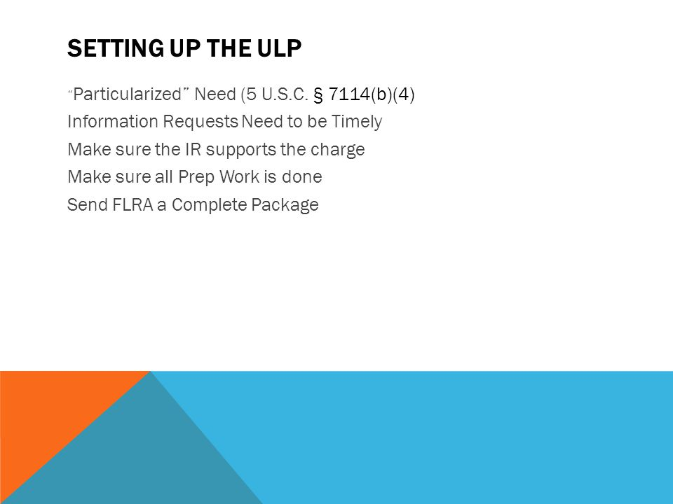 Setting up the ULP Information Requests Need to be Timely