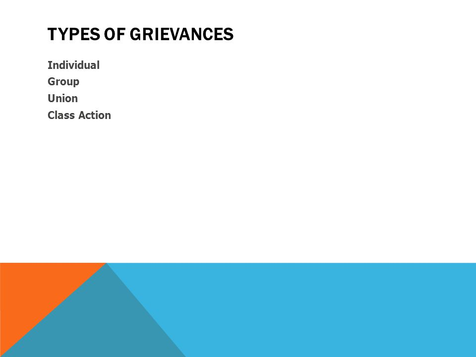 Types of Grievances Individual Group Union Class Action
