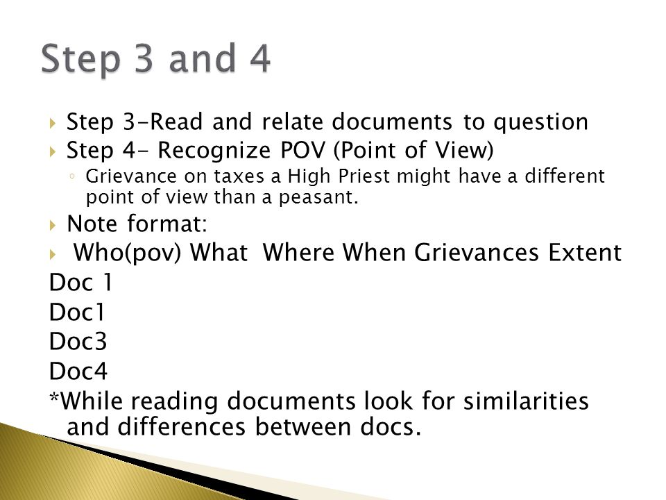 Step 3 and 4 Step 3-Read and relate documents to question. Step 4- Recognize POV (Point of View)