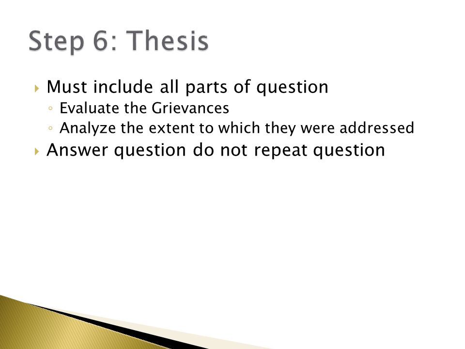 Step 6: Thesis Must include all parts of question