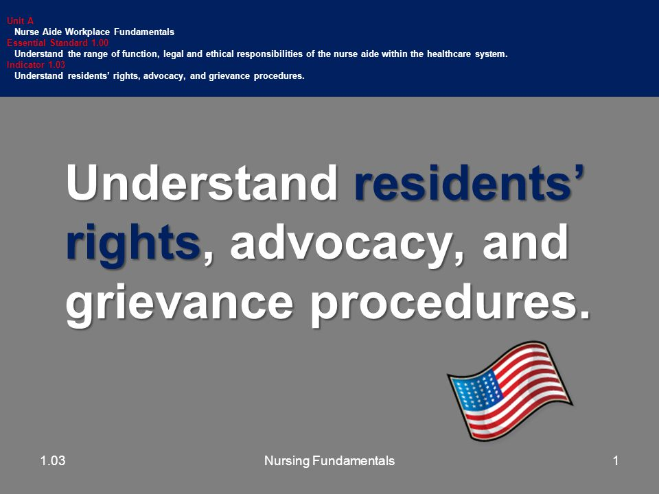Understand residents' rights, advocacy, and grievance procedures.