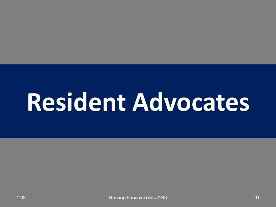 Resident Advocates 1.03 Nursing Fundamentals 7243