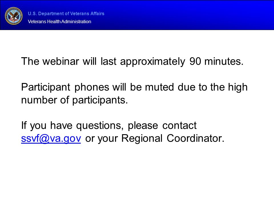 The webinar will last approximately 90 minutes