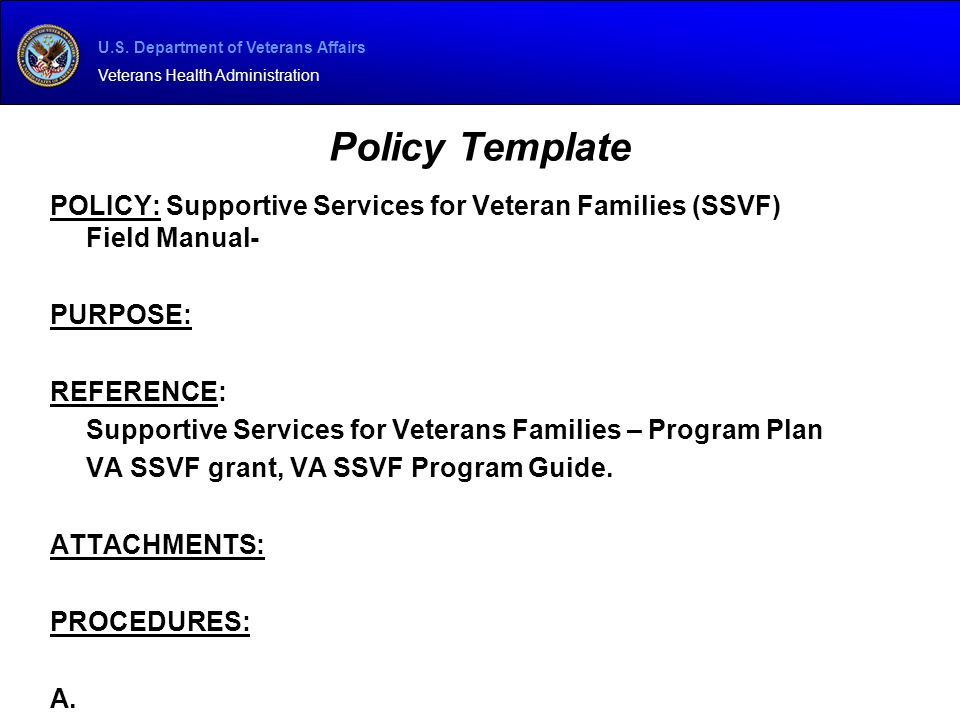 Policy Template POLICY: Supportive Services for Veteran Families (SSVF) Field Manual- PURPOSE: REFERENCE:
