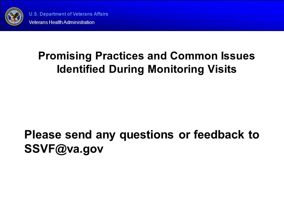 Please send any questions or feedback to SSVF@va.gov