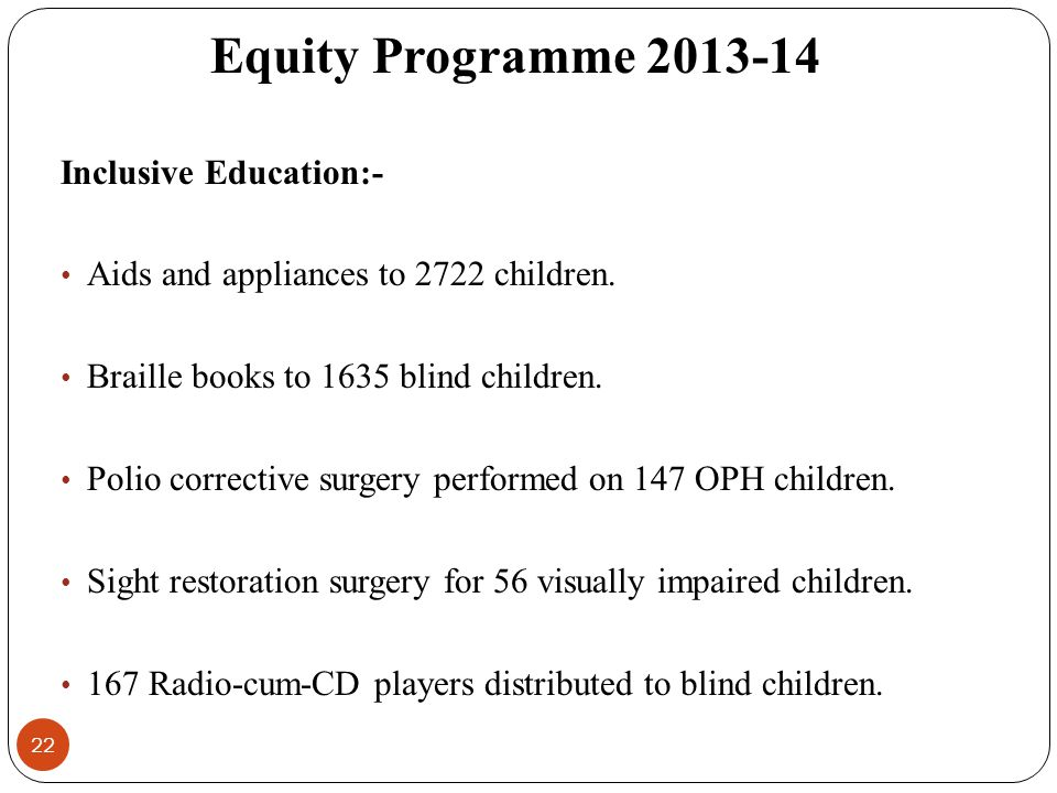 Equity Programme 2013-14 Inclusive Education:-