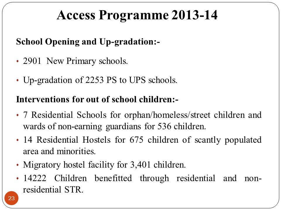 Access Programme 2013-14 School Opening and Up-gradation:-