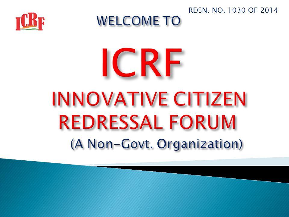 INNOVATIVE CITIZEN REDRESSAL FORUM (A Non-Govt. Organization)