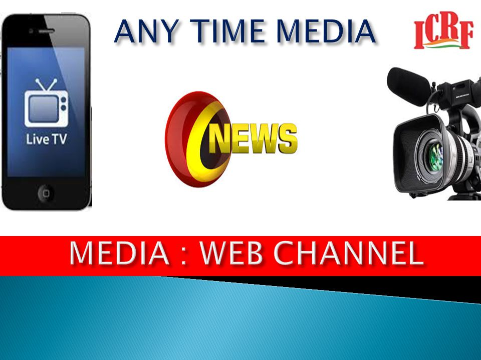ANY TIME MEDIA MEDIA : WEB CHANNEL