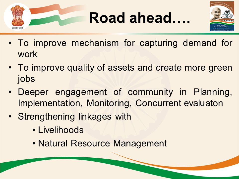 Road ahead…. To improve mechanism for capturing demand for work