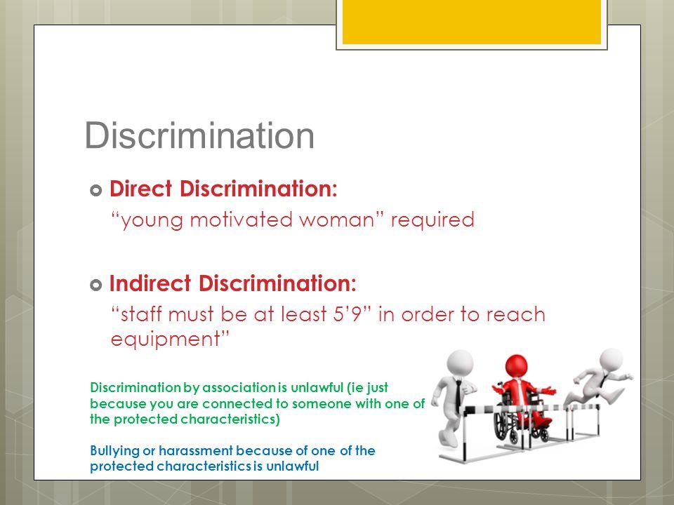 Discrimination Direct Discrimination: Indirect Discrimination: