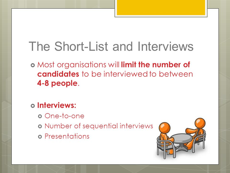 The Short-List and Interviews