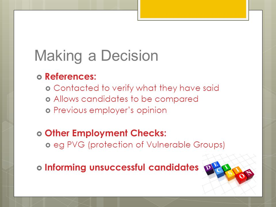 Making a Decision References: Other Employment Checks: