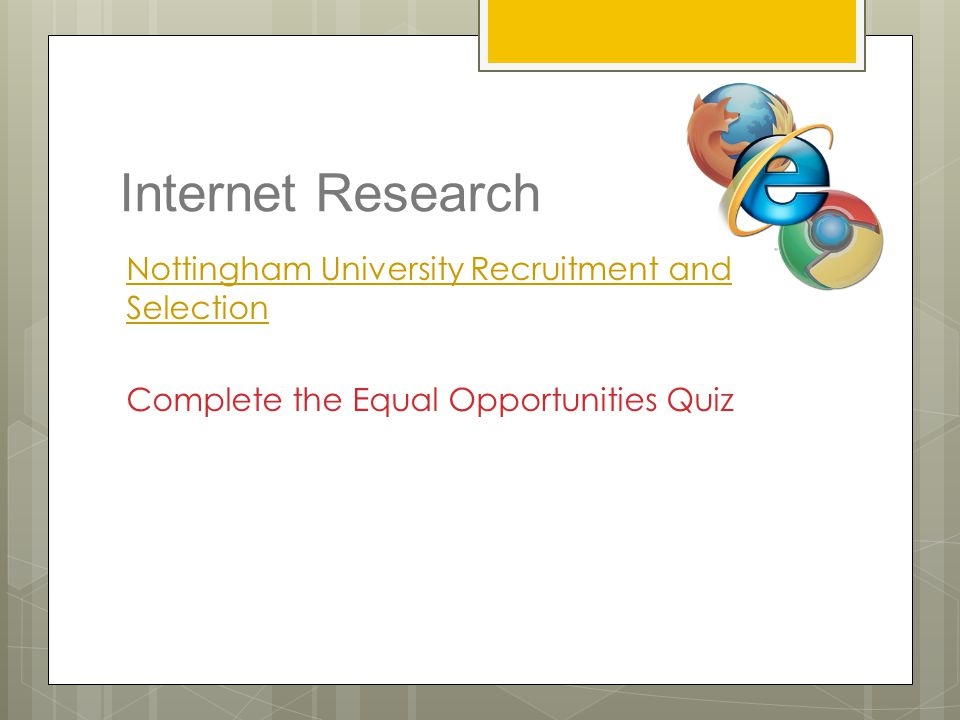 Internet Research Nottingham University Recruitment and Selection Complete the Equal Opportunities Quiz