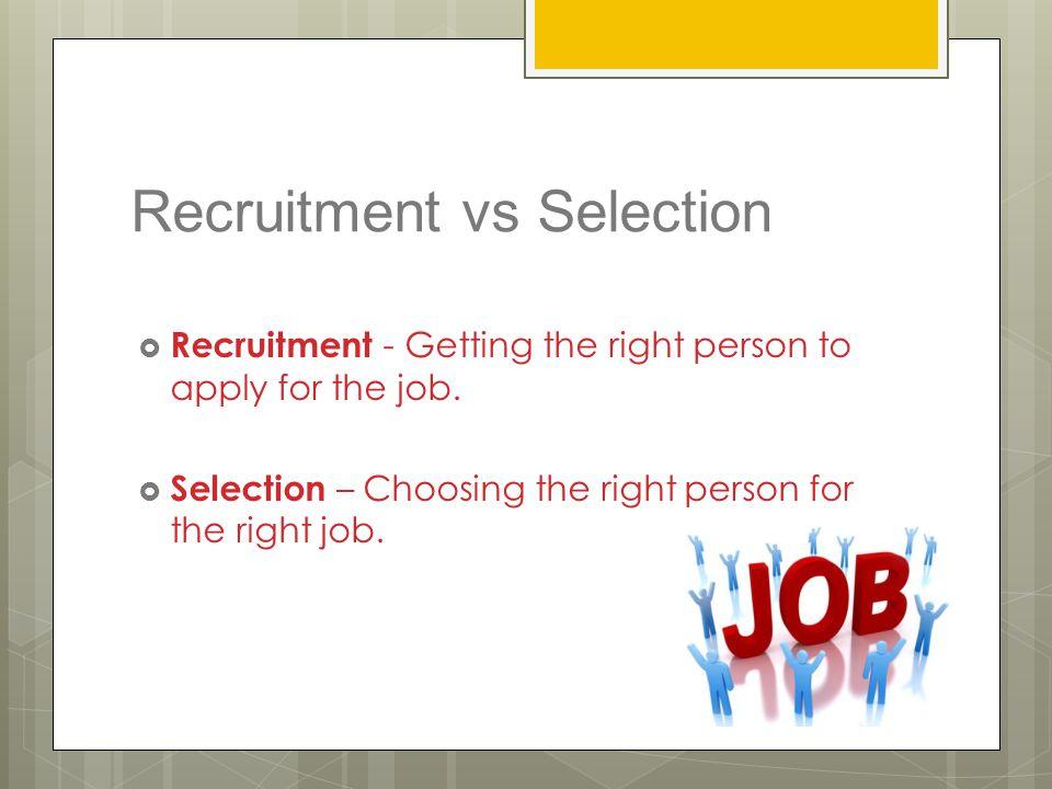 Recruitment vs Selection