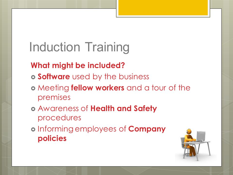 Induction Training What might be included