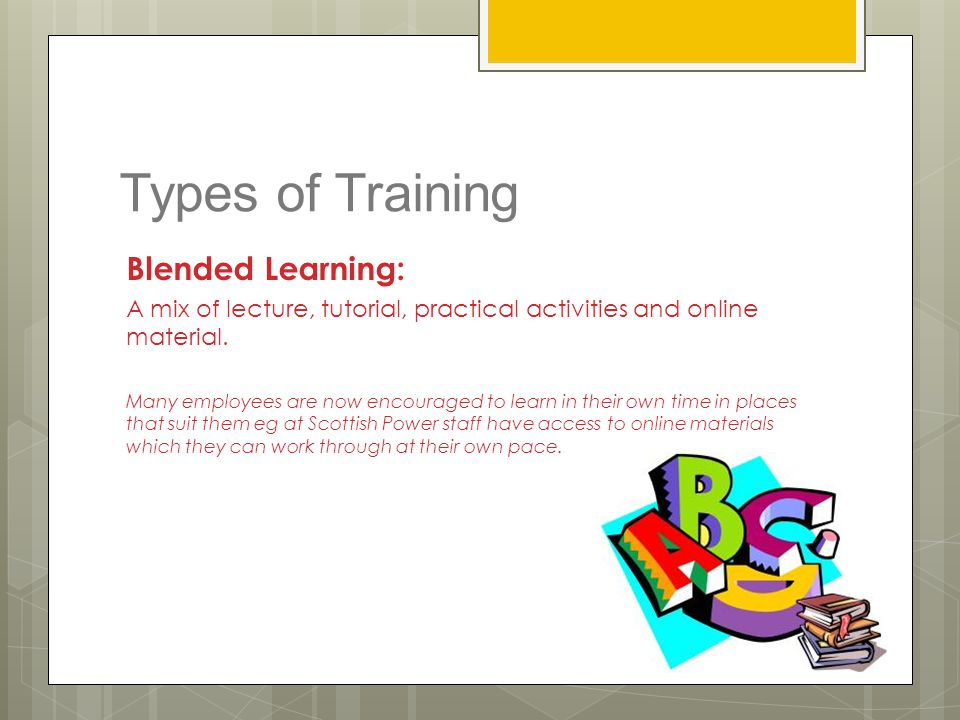Types of Training Blended Learning: