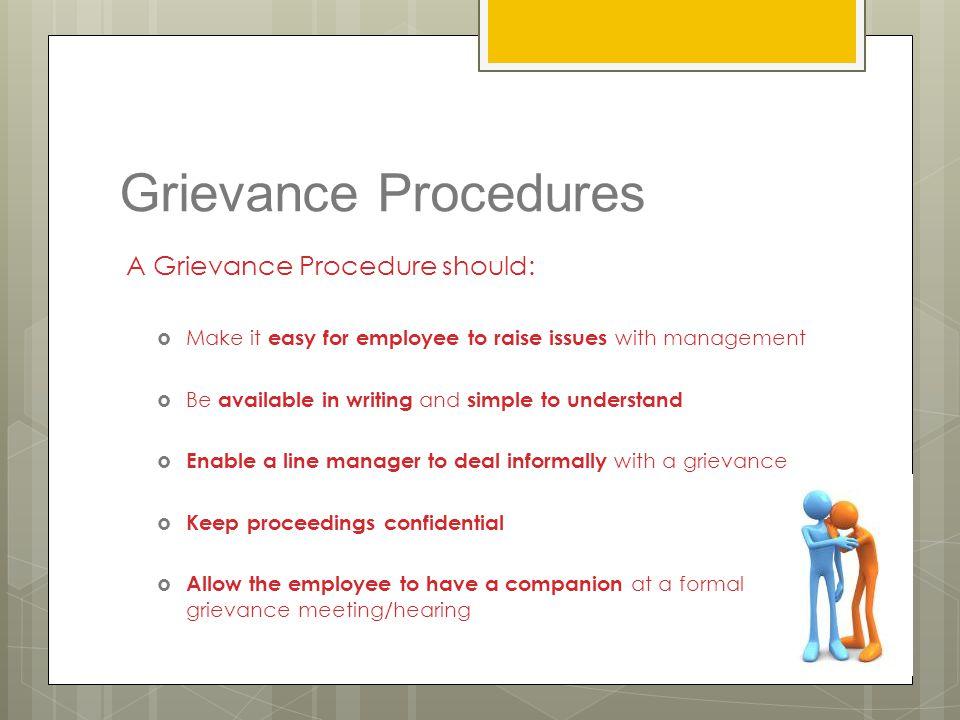 Grievance Procedures A Grievance Procedure should: