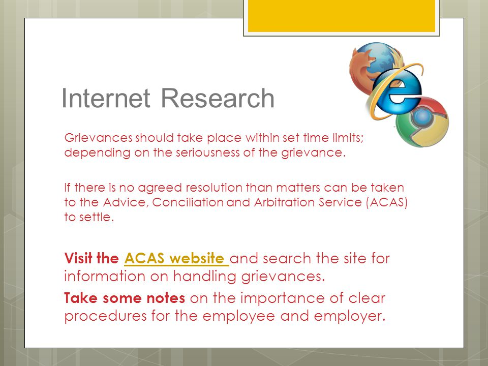 Internet Research Grievances should take place within set time limits; depending on the seriousness of the grievance.