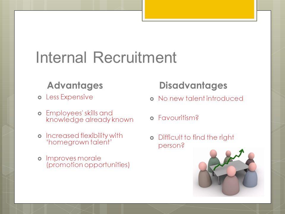 Internal Recruitment Advantages Disadvantages Less Expensive