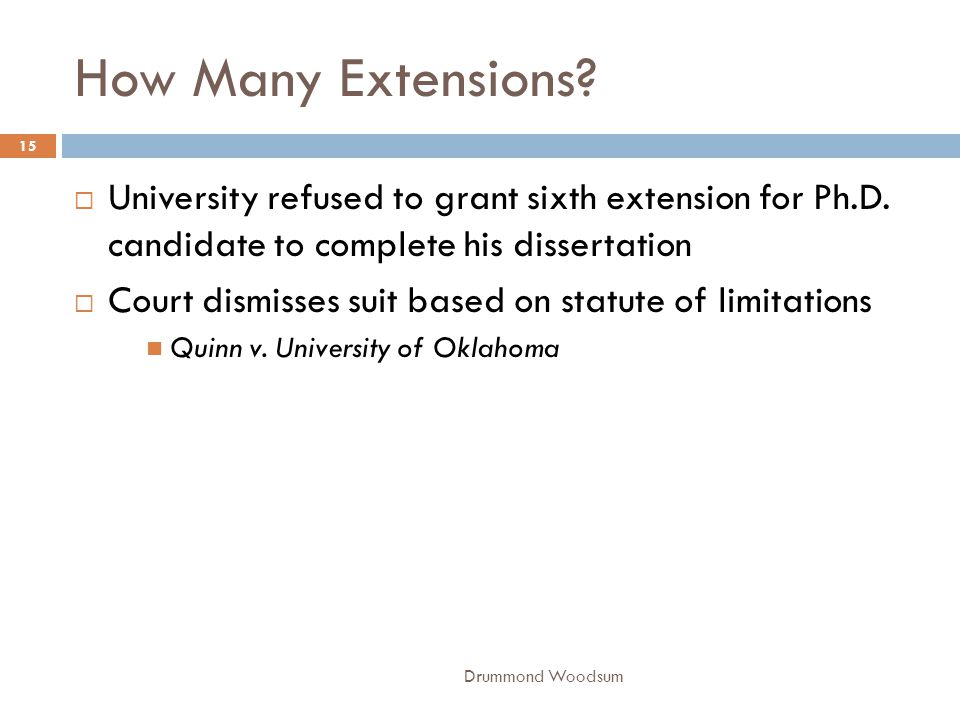 How Many Extensions University refused to grant sixth extension for Ph.D. candidate to complete his dissertation.