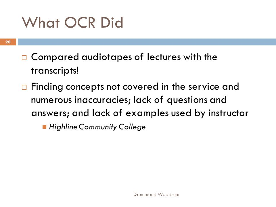 What OCR Did Compared audiotapes of lectures with the transcripts!