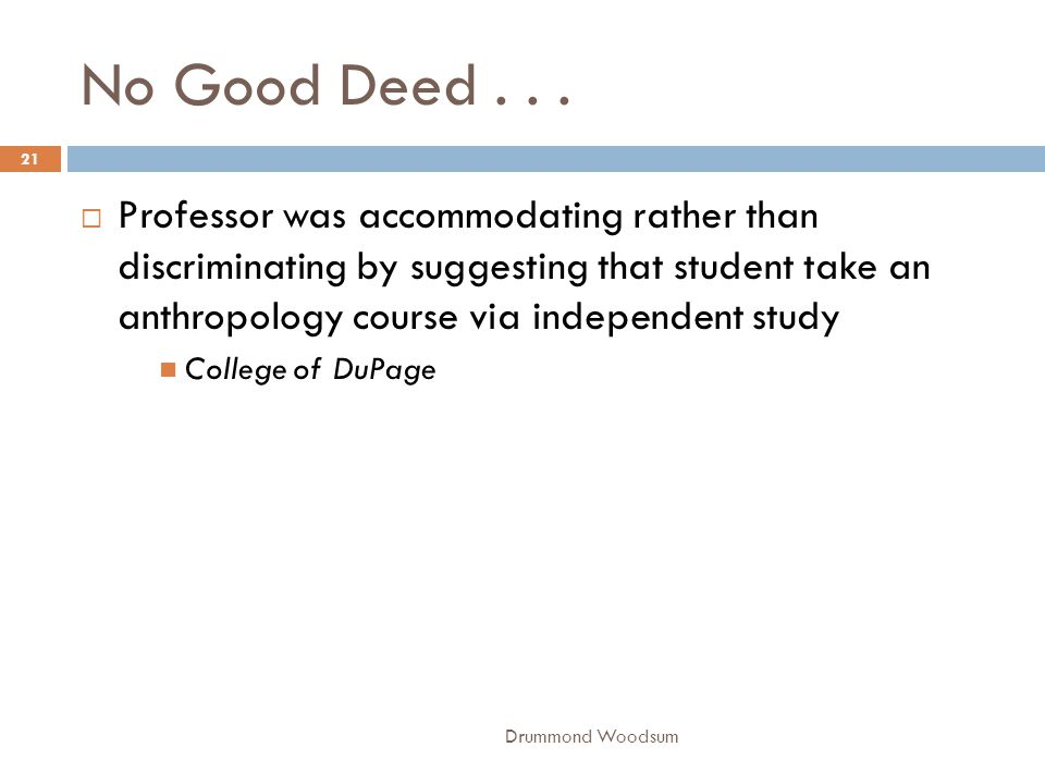 No Good Deed . . .