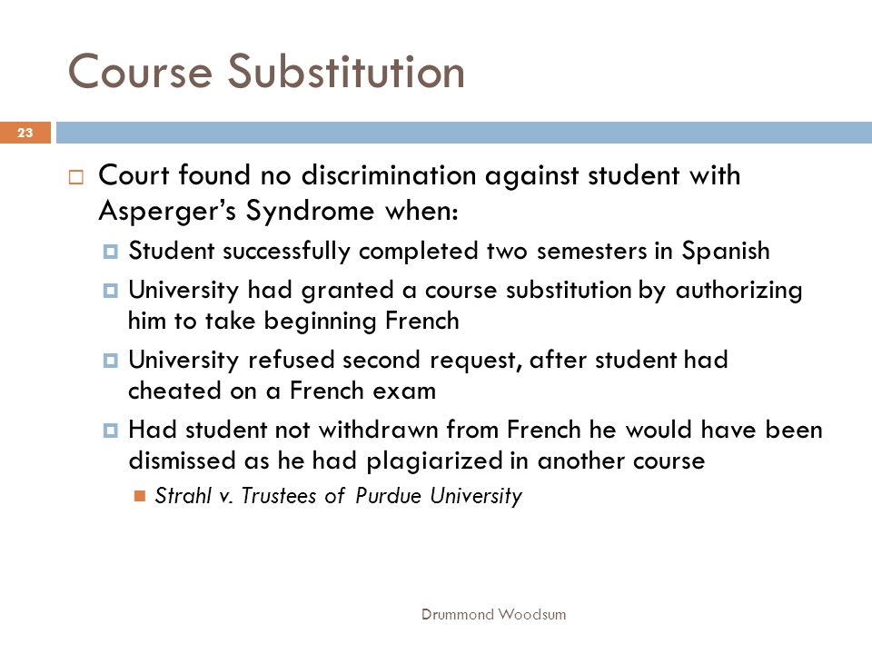 Course Substitution Court found no discrimination against student with Asperger's Syndrome when: