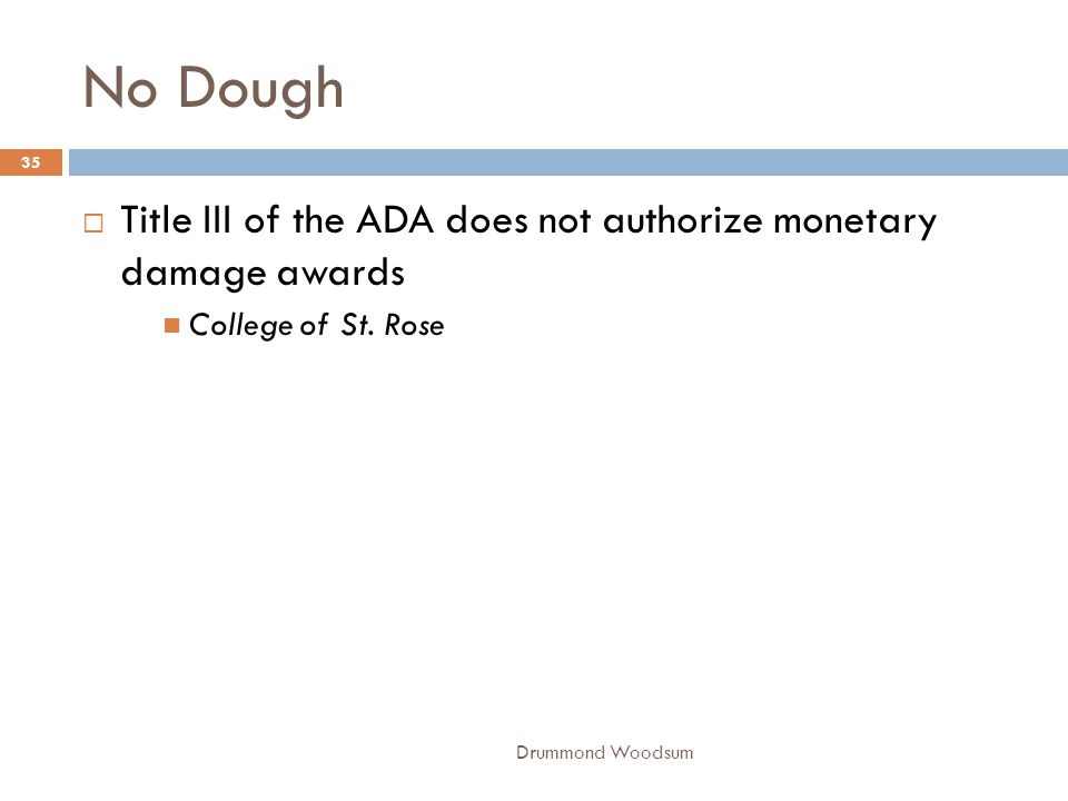 No Dough Title III of the ADA does not authorize monetary damage awards.