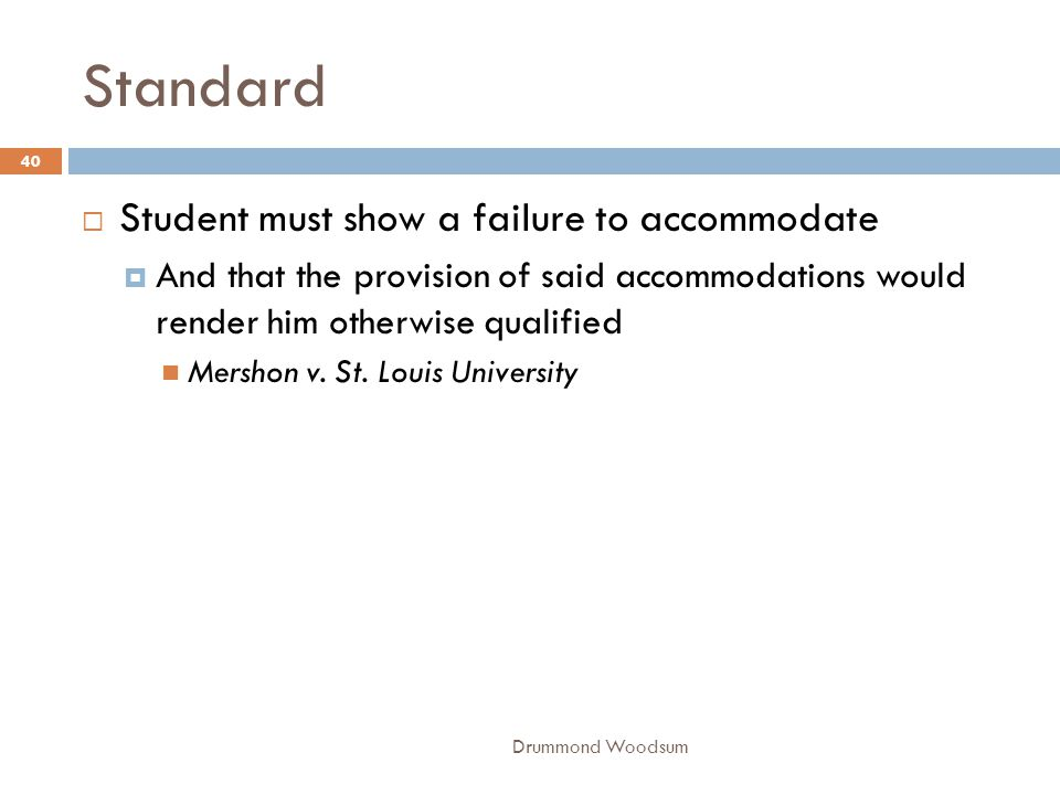 Standard Student must show a failure to accommodate