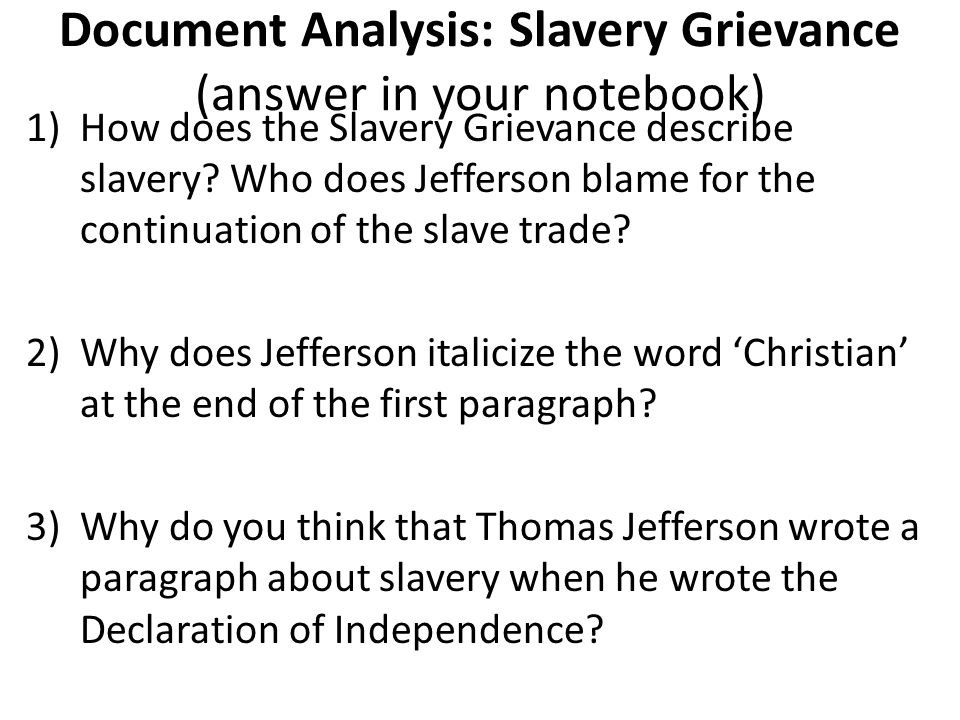 Document Analysis: Slavery Grievance (answer in your notebook)