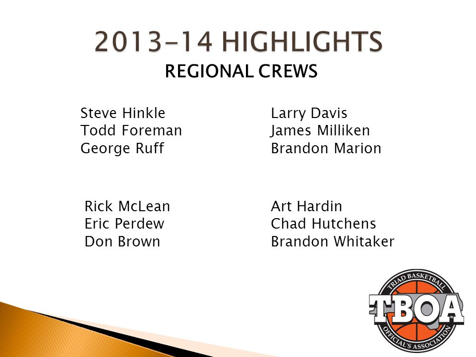 2013-14 HIGHLIGHTS REGIONAL CREWS Steve Hinkle Todd Foreman