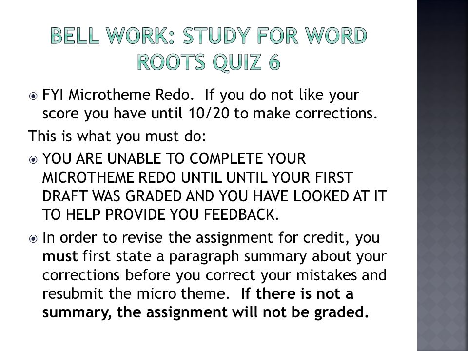 Bell Work: Study for Word Roots Quiz 6