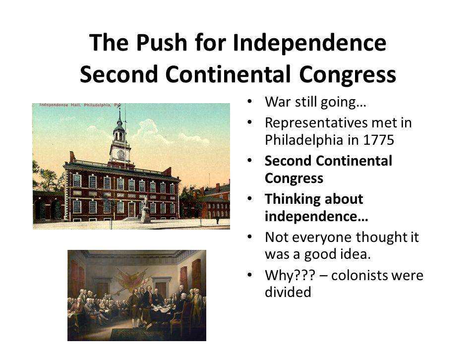 The Push for Independence Second Continental Congress