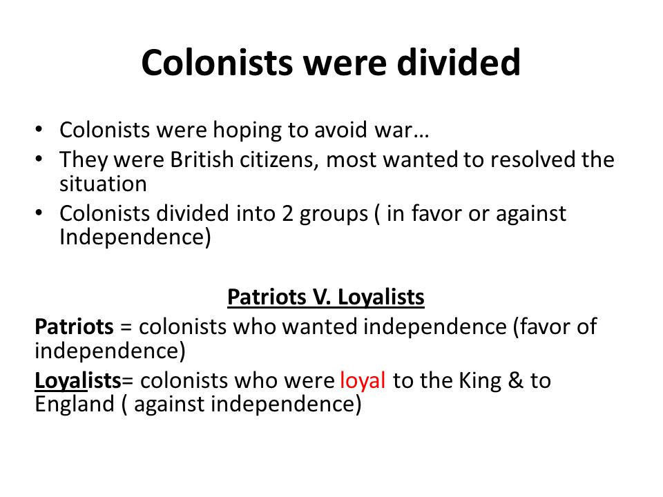 Colonists were divided